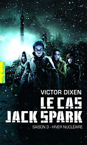 Le cas Jack Spark: Saison 3 - Hiver nucléaire