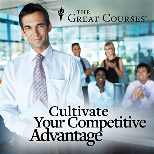 Cultivate Your Competitive Advantage cover art