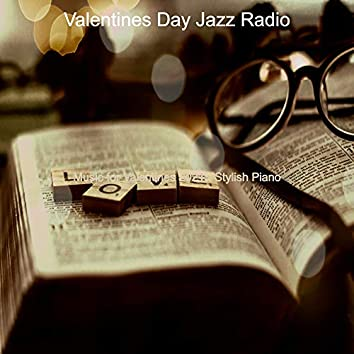 Music for Valentines 2021 - Stylish Piano
