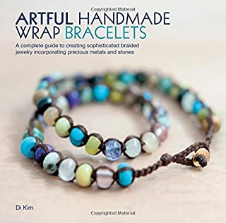 Artful Handmade Wrap Bracelets: A Complete Guide to Creating Sophisticated Braided Jewelry Incorporating Precious Metals and Stones