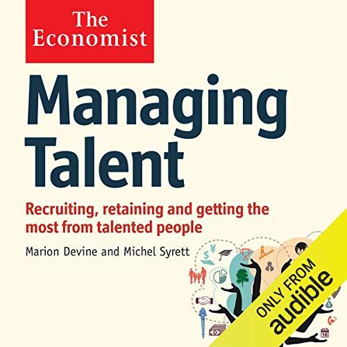 Managing Talent     The Economist              De :                                                                                                                                 Michel Syrett,                                                                                        Marion Devine                               Lu par :                                                                                                                                 Karen Cass                      Durée : 7 h et 9 min     1 notation     Global 4,0