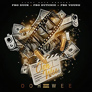 OHH WEE (feat. Fbg Duck, FBG Dutchie & FBG Young)