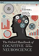 The Oxford Handbook of Cognitive Neuroscience, Volume 1: Core Topics (Oxford Library of Psychology)