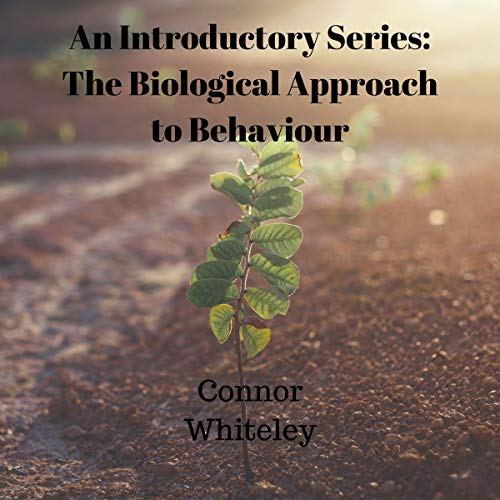 An Introductory Series: The Biological Approach to Behaviour cover art