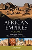 African Empires: Volume 1: Your Guide To The Historical Record of Africa