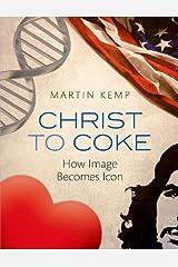 Christ to Coke: How Image Becomes Icon Kindle Edition