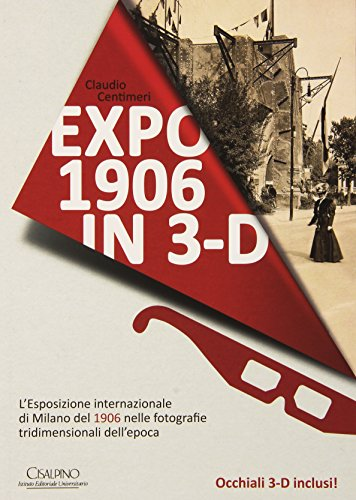 Expo 1906 in 3D. Con occhiali 3D. Ediz. illustrata