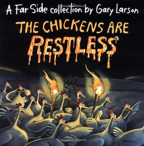 The Chickens are Restless [Paperback] by Larson, Gary