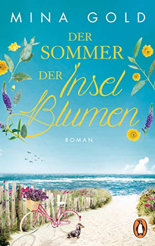 Der Sommer der Inselblumen: Roman (Die Inselblumen-Serie 1)