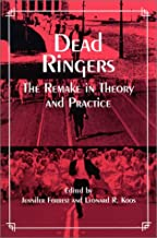 Dead Ringers: The Remake in Theory and Practice: The Remake in Theory and Practice / Edited by Jennifer Forrest and Leonard R. Koos. (SUNY series, Cultural Studies in Cinema/Video)