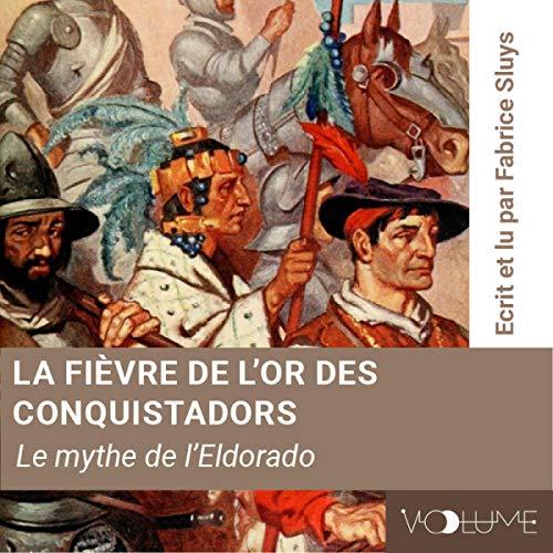Couverture de La fièvre de l'or des conquistadors