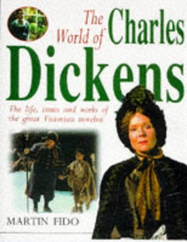 The World Of Charles Dickens. The Life, Times and Work of the Great Victorian Novelist