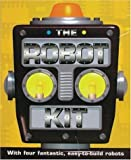 The Robot Kit: With Four Fantastic Easy-to-build Robots