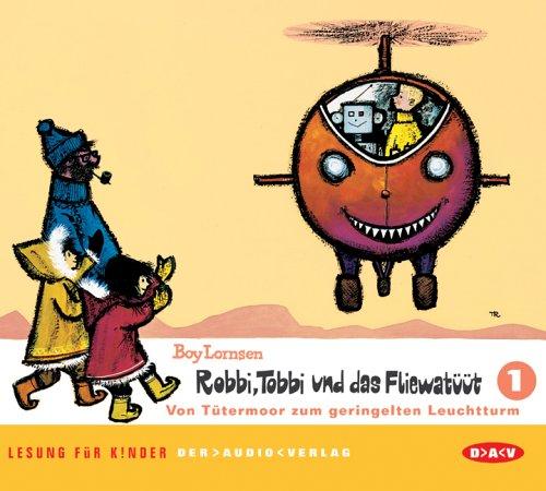 Robbi, Tobbi und das Fliewatüüt. Lesung für Kinder: Robbi, Tobbi und das Fliewatüüt 1. Von Tütermoor zum geringelten Leuchtturm (2 CDs)