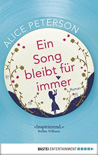 Ein Song bleibt für immer: Roman