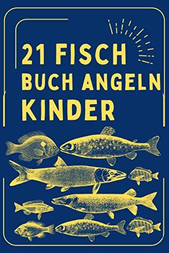 21 fisch buch angeln kinder: Angeln notebook für Meinen kinder, journal Geschenke,100 Seiten