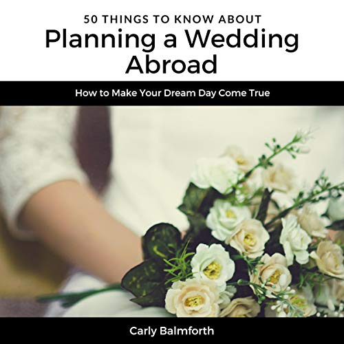50 Things to Know About Planning a Wedding Abroad cover art