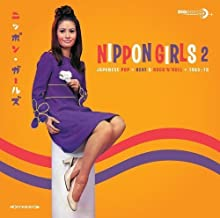 Nippon Girls 2: Japanese Pop - Beat & Rock'n'roll - 1965-70 by Various Artists (2014-05-04)