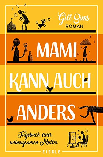 Mami kann auch anders: Tagebuch einer unbeugsamen Mutter (Die Mami-Reihe, Band 3)