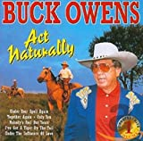 Songtexte von Buck Owens - Act Naturally: Greatest Hits, Volume 1