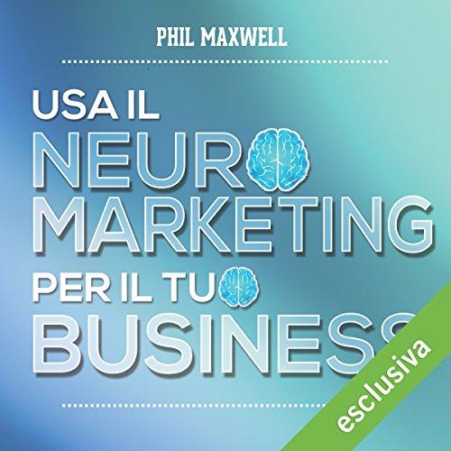 Usa il neuromarketing per il tuo business audiobook cover art