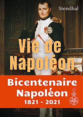 Vie de Napoléon: La biographie inachevée de Napoléon par Stendhal (French Edition)