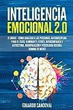 Inteligencia Emocional 2.0: 6 libros - Cómo Analizar a las Personas, Autodisciplina para el Éxito, Eliminar el Estrés, Autoconfianza y Autoestima, ... 7 (Mindfulness Descongestiona tu mente)