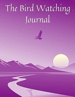 The Bird Watching Journal: Bird Watcher Gifts - Paperback Journal to write in