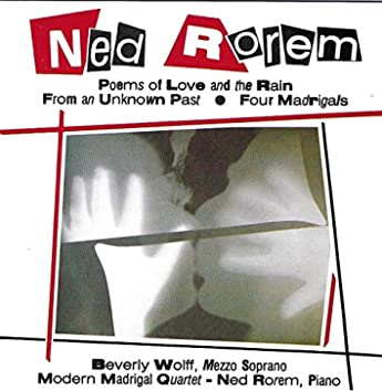 Rorem: Poems of Love and the Rain, 4 Madrigals & From an Unknown Past