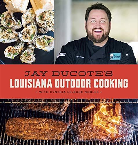 Jay Ducote's Louisiana Outdoor Cooking