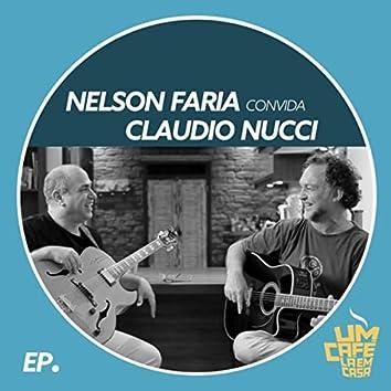 Nelson Faria Convida Claudio Nucci: Um Café Lá em Casa