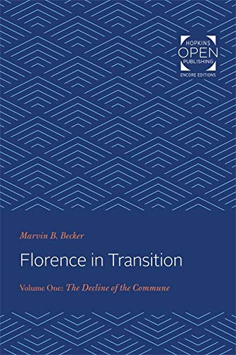 Florence in Transition: Volume One: The Decline of the Commune