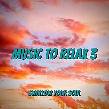 Music to Relax, Vol. 3