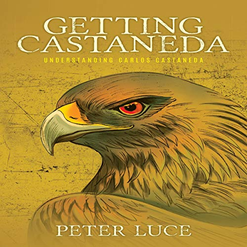 Getting Castaneda Audiobook By Peter Luce cover art