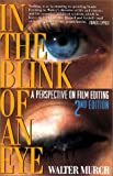 Murch, W: In the Blink of An Eye: A Perspective on Film Editing - Walter Murch