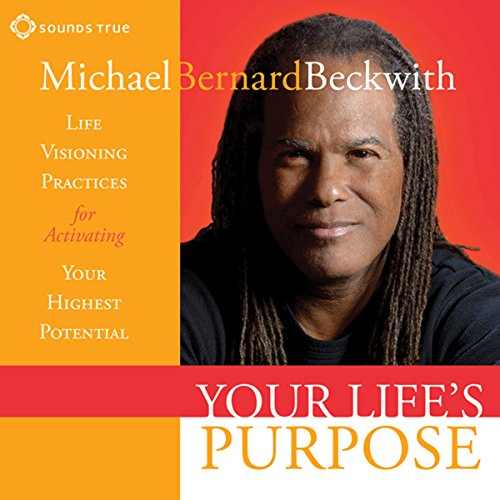Your Life's Purpose Audiobook By Michael Bernard Beckwith cover art