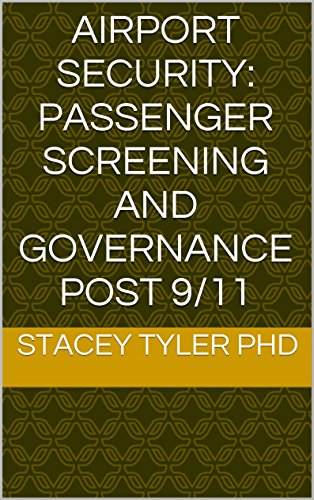AIRPORT SECURITY: PASSENGER SCREENING AND GOVERNANCE POST 9/11 (Series II Book 2) (English Edition)