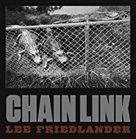 Lee Friedlander: Chain Link