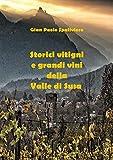 Storici vitigni e grandi vini della Valle di Susa (Italian Edition)