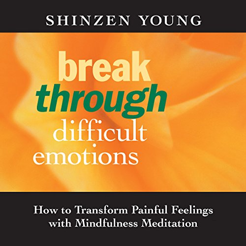 Break Through Difficult Emotions audiobook cover art
