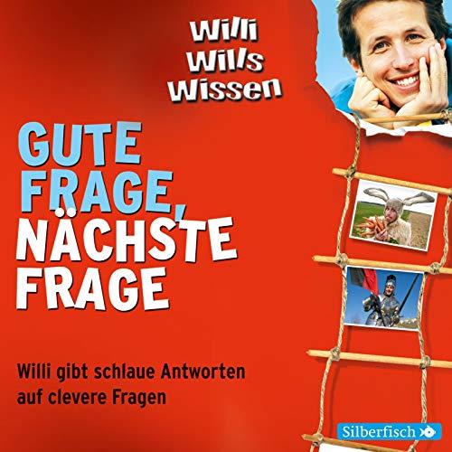 Willi will's wissen: Gute Frage, nächste Frage. Willi gibt schlaue Antworten auf clevere Fragen (3 CDs)