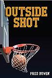 Outside Shot (Fred Bowen Sports Story Series)