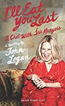 I'll Eat You Last: A Chat with Sue Mengers (Oberon Modern Plays) by Logan, John (2013) Paperback