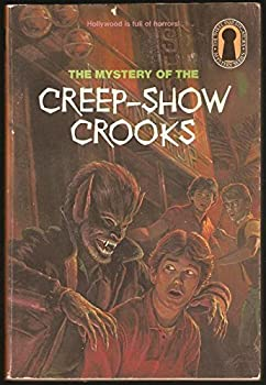 The Mystery of the Creep-Show Crooks - Book #41 of the Alfred Hitchcock and The Three Investigators