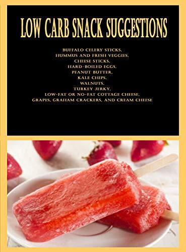 Low Carb Snack Suggestions: Buffalo celery sticks, Hummus...