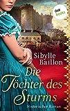 Die Töchter des Sturms: Historischer Roman (Die Sturm-Saga - Band 1)