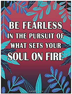 Be Fearless In The Pursuit Of What Sets Your Soul On Fire: Inspirational Quote Notebook and Journal Ruled 8.5x11 Quote Not...