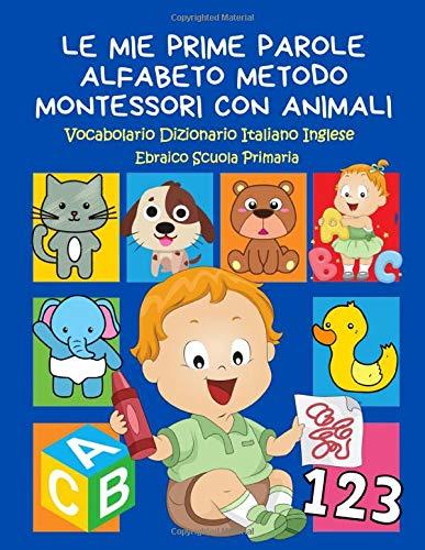 Le Mie Prime Parole Alfabeto Metodo Montessori con Animali V