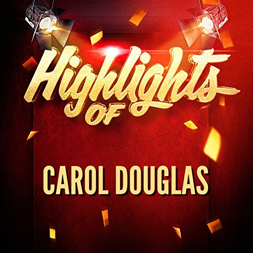 Highlights of Carol Douglas