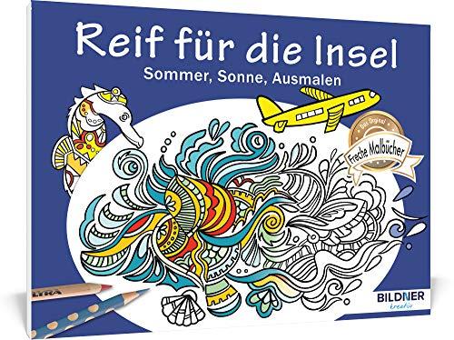 Malbuch für Erwachsene: Reif für die Insel: Sommer, Sonne, Ausmalen - 30 Motive (Kreativ)